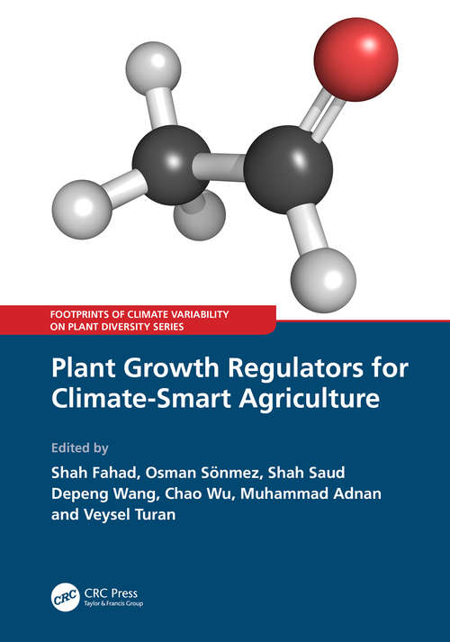 Plant Growth Regulators for Climate-Smart Agriculture (Footprints of Climate Variability on Plant Diversity)