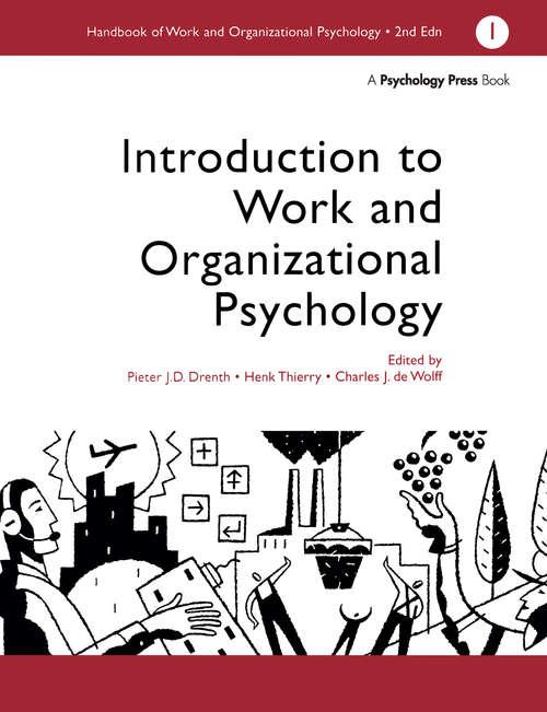 A Handbook of Work and Organizational Psychology: Volume 1: Introduction to Work and Organizational Psychology (Handbook Of Work And Organizational Psychology Ser. #Vol. 3)