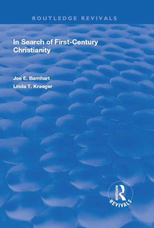 In Search of First-Century Christianity (New Critical Thinking In Theology And Biblical Studies)