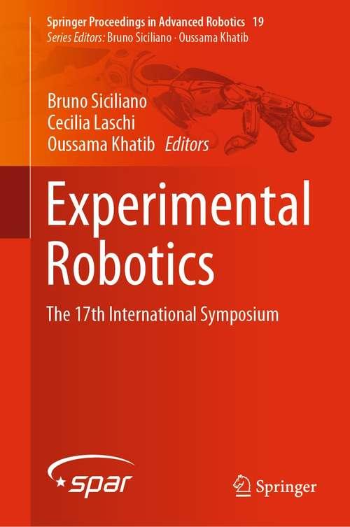 Experimental Robotics: The 17th International Symposium (Springer Proceedings in Advanced Robotics #19)