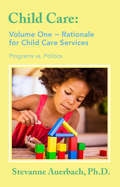 Rationale for Child Care Services: Programs vs. Politics