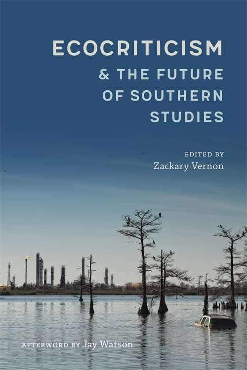 Ecocriticism and the Future of Southern Studies