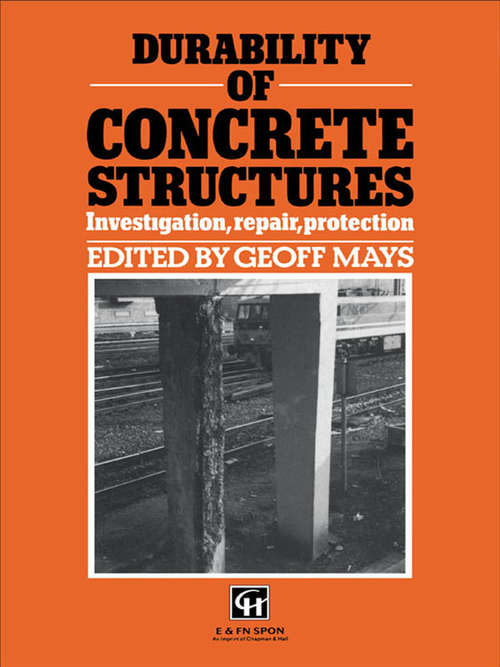 Durability of Concrete Structures: Investigation, repair, protection