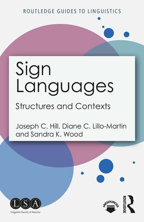 Sign Languages: Structures and Contexts (Routledge Guides to Linguistics #13)