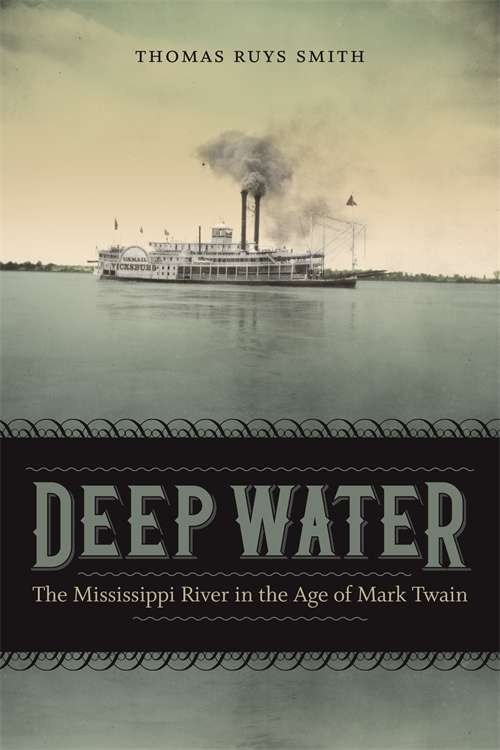 Deep Water: The Mississippi River in the Age of Mark Twain (Southern Literary Studies)