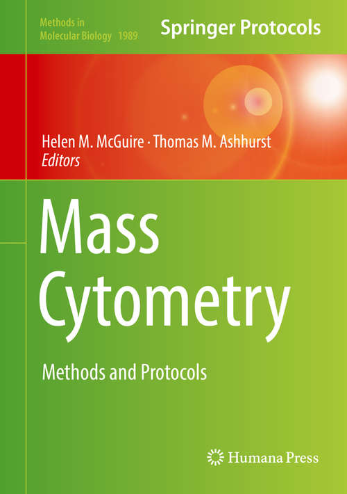 Mass Cytometry: Methods and Protocols (Methods in Molecular Biology #1989)
