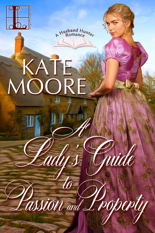 A Lady's Guide to Passion and Property (Husband Hunters #2)