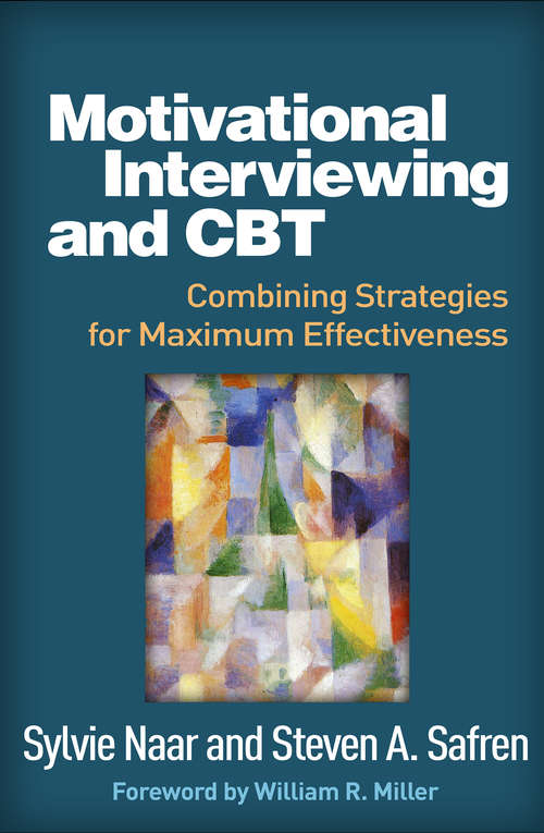 Motivational Interviewing and CBT: Combining Strategies for Maximum Effectiveness