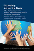 Schooling Across the Globe: What We Have Learned from 60 Years of Mathematics and Science International Assessments