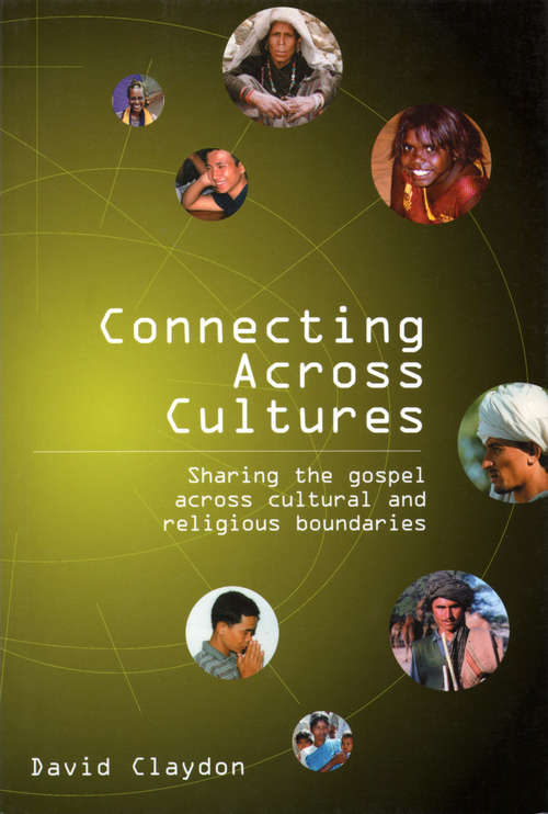 Connecting across Cultures: Sharing the Gospel across Cultural and Religious Boundaries
