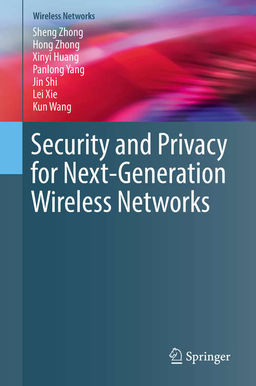 Security and Privacy for Next-Generation Wireless Networks (Wireless Networks)