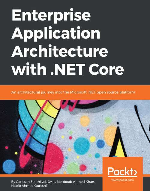 Enterprise Application Architecture with .NET Core