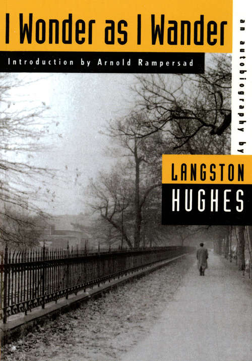 I Wonder as I Wander: An Autobiographical Journey (The\collected Works Of Langston Hughes #Vol. 14)
