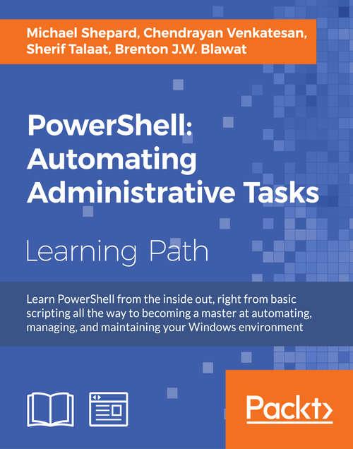 PowerShell: Automating Administrative Tasks
