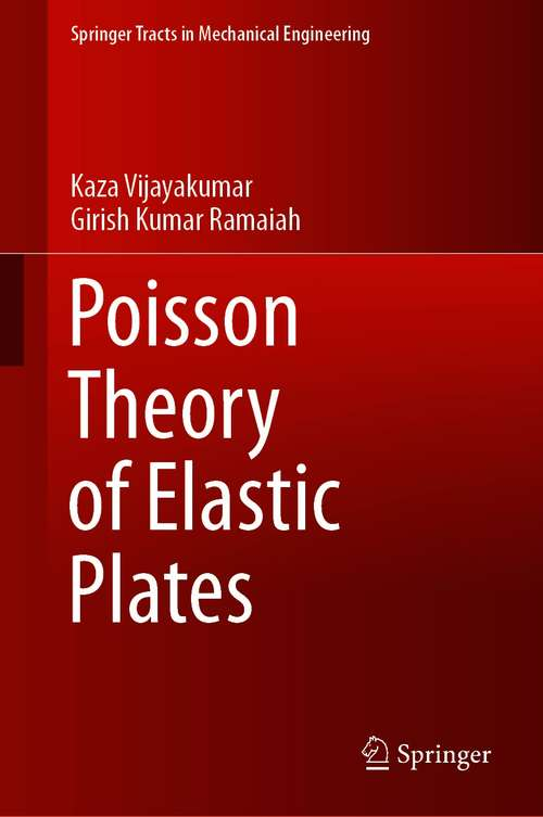 Poisson Theory of Elastic Plates (Springer Tracts in Mechanical Engineering)