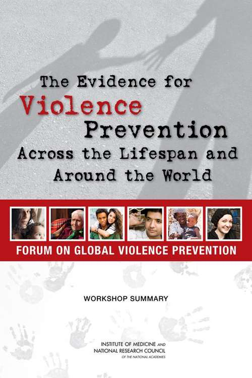 The Evidence for Violence Prevention Across the Lifespan and Around the World