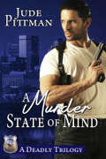 A Murder State of Mind Boxed Set: A Deadly Trilogy