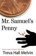 Mr. Samuel's Penny: An Elizabeth Parrot Landers Mystery (Elizabeth Parrot Landers Mysteries #1)