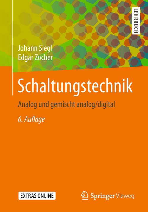 Schaltungstechnik: Entwicklungsmethodik, Funktionsschaltungen, Funktionsprimitive Von Schaltkreisen (Springer-Lehrbuch)