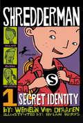 Shredderman: Secret Identity (Shredderman #1)