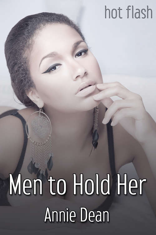 Men to Hold Her (Hot Flash)