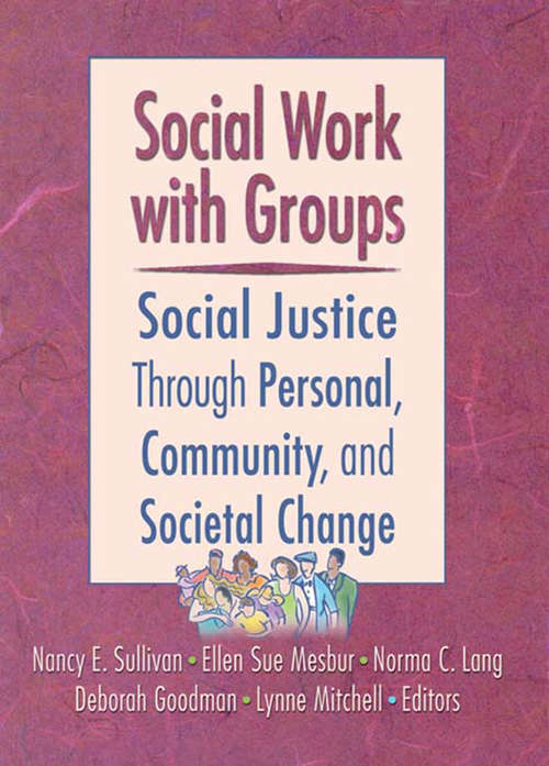 Social Work with Groups: Social Justice Through Personal, Community, and Societal Change