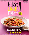 Flat Belly Diet! Family Cookbook (Flat Belly Diet)