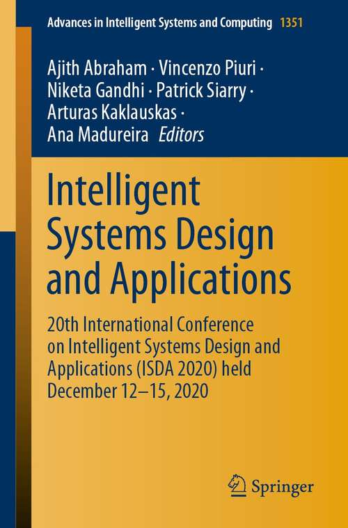 Intelligent Systems Design and Applications: 20th International Conference on Intelligent Systems Design and Applications (ISDA 2020) held December 12-15, 2020 (Advances in Intelligent Systems and Computing #1351)