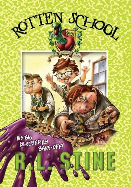 Rotten School #1: The Big Blueberry Barf-Off! (Rotten School #1)