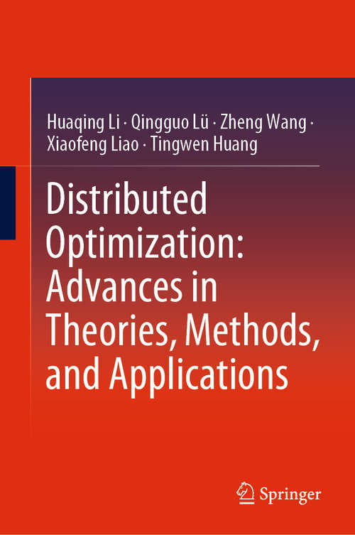 Distributed Optimization: Advances in Theories, Methods, and Applications