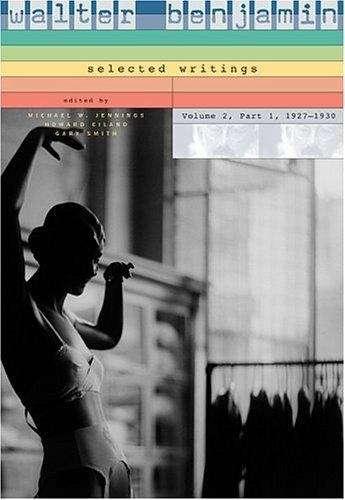 Walter Benjamin - Selected Writings, 1927-1930