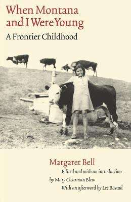 When Montana and I Were Young: A Frontier Childhood