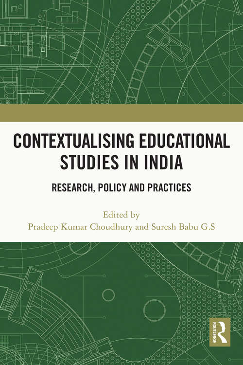 Contextualising Educational Studies in India: Research, Policy and Practices