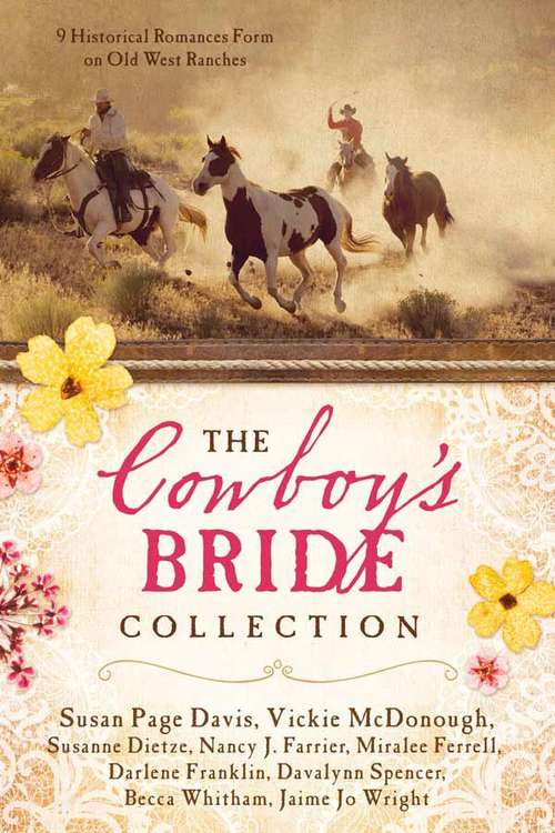 The Cowboy's Bride Collection: 9 Historical Romances Form on Old West Ranches