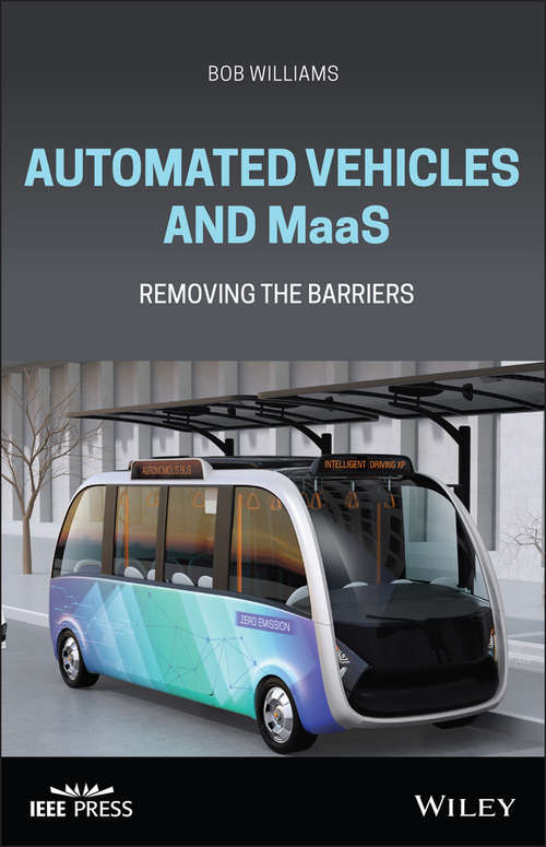 Automated Vehicles and MaaS: Removing the Barriers (Wiley - IEEE)