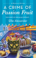 A Crime of Passion Fruit (A Bakeshop Mystery #6)