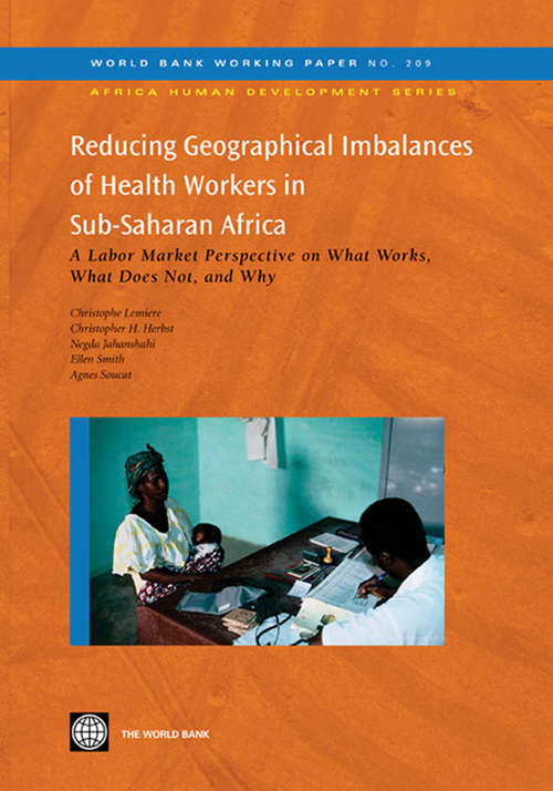 Reducing Geographical Imbalances of Health Workers in Sub-Saharan Africa: A Labor Market Perspective on What Works, What Does Not, and Why