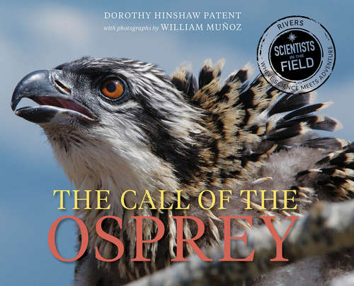 The Call of the Osprey (Scientists in the Field Series)
