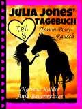 Julia Jones' Tagebuch - Teil 8 - Traum-Pony-Rausch
