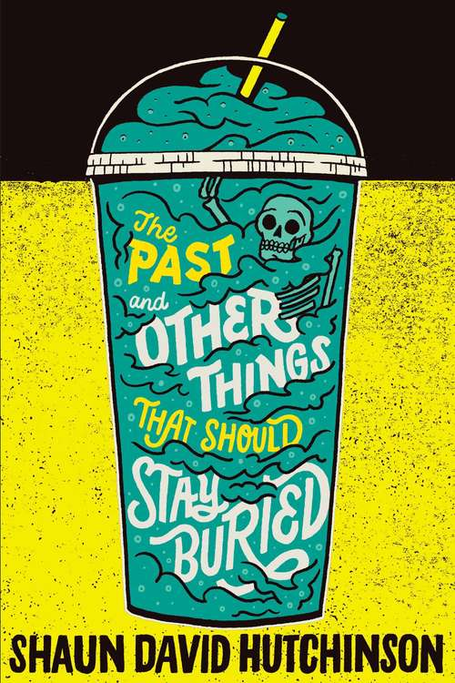 Collection sample book cover The Past and Other Things That Should Stay Buried by  Shaun David Hutchinson