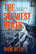 The Slowest Death
