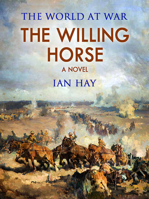 The Willing Horse: A Novel (1921) (Classics To Go)