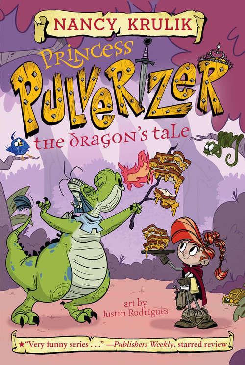 The Dragon's Tale #6 (Princess Pulverizer #6)