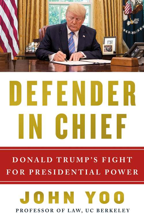 Defender in Chief: Donald Trump's Fight for Presidential Power