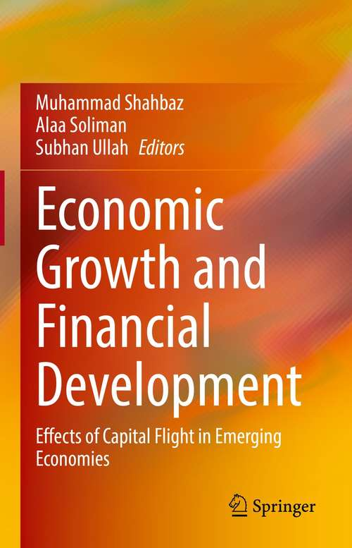 Economic Growth and Financial Development: Effects of Capital Flight in Emerging Economies