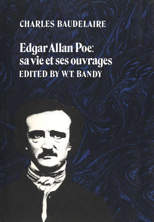 Edgar Allan Poe: sa vie et ses ouvrages