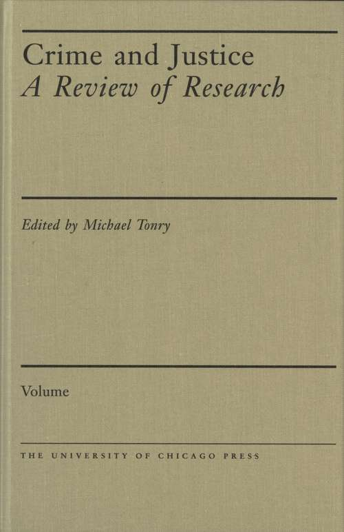 Crime and Justice, Volume 41: Prosecutors and Politics: A Comparative Perspective (Crime and Justice: A Review of Research #41)