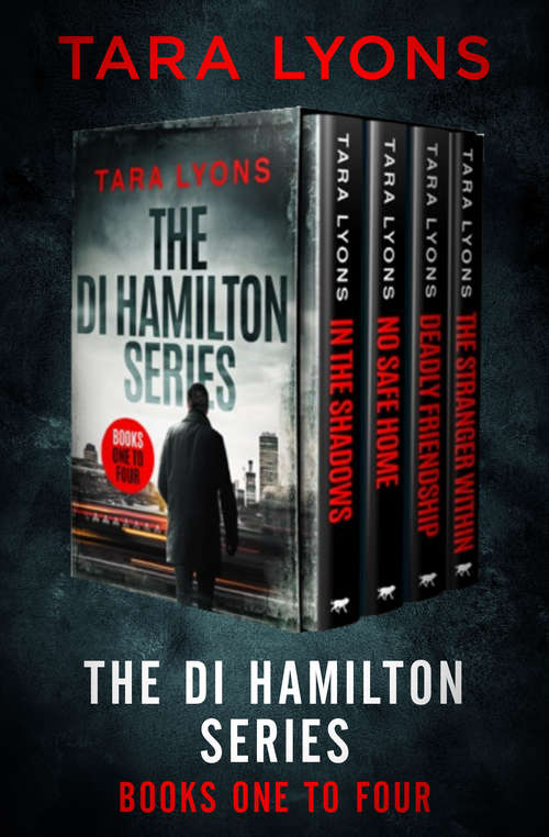 The DI Hamilton Series: In the Shadows, No Safe Home, Deadly Friendship, and The Stranger Within (DI Hamilton Series)