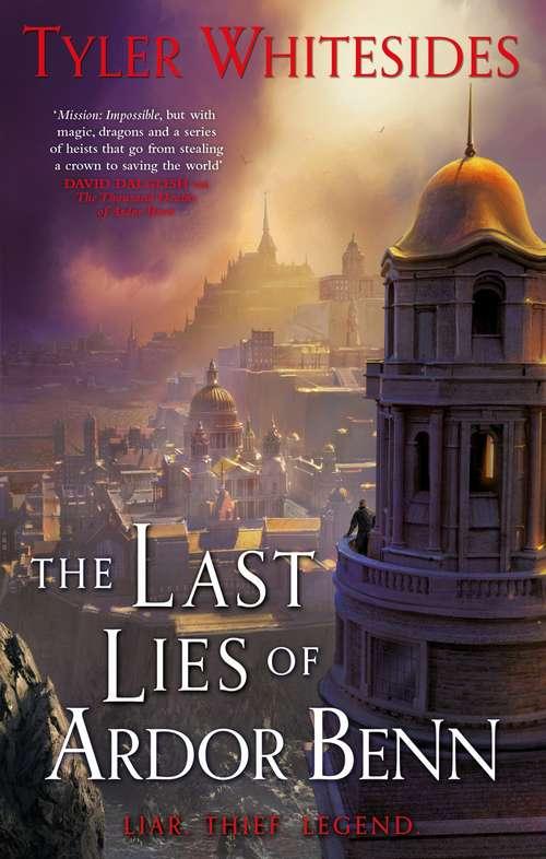 The Last Lies of Ardor Benn: Kingdom of Grit, Book Three (Kingdom of Grit #3)