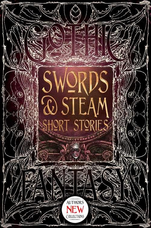 Swords & Steam Short Stories (Gothic Fantasy)